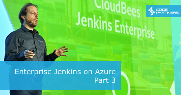 Enterprise Jenkins on Azure, Part 2