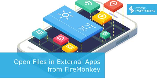 Open files in external apps from Firemonkey – Code Partners
