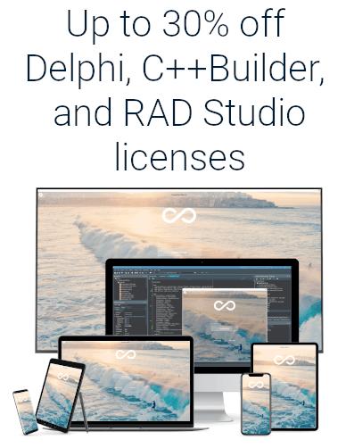Up to 30% off Delphi, C++Builder and RAD Studio licenses