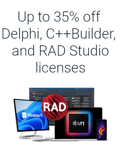Up to 35% off Delphi, C++Builder and RAD Studio licenses